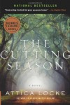 The Cutting Season: A Novel - Attica Locke