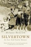 Silvertown: An East End family memoir - Melanie McGrath