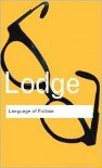 Language of Fiction: Essays in Criticism and Verbal Analysis of the English Novel - David Lodge