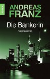 Die Bankerin - Andreas Franz