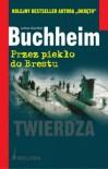 Przez piekło do Brestu - Lothar Günther Buchheim