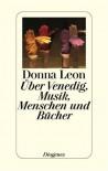 Über Venedig, Musik, Menschen und Bücher - Donna Leon