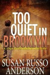 Too Quiet In Brooklyn (A Fina Fitzgibbons Mystery, #1) - Susan Russo Anderson