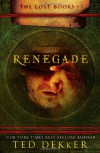 Renegade - Ted Dekker