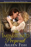 His Impassioned Proposal - Aileen Fish