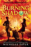 The Burning Shadow (Gods and Warriors) - Michelle Paver