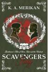 Scavengers: July (Scavengers #1) (Zombie Gentlemen) - K.A. Merikan