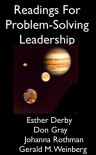 Readings for Problem-Solving Leadership - Johanna Rothman, Esther Derby, Gerald M. Weinberg, Don Gray