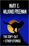 Copy-Cat and Other Stories - Mary E. Wilkins Freeman