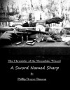 A Sword Named Sharp (Chronicles of the Moonshine Wizard) - Phillip Drayer Duncan