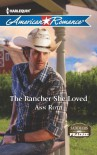 The Rancher She Loved (Saddlers Prairie) - Ann Roth