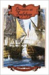 Decision at Trafalgar: The Story of the Greatest British Naval Battle of the Age of Nelson - Dudley Pope, Dean King, Michael A. Palmer
