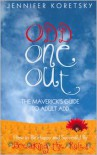 Odd One Out: The Maverick's Guide to Adult ADD - Jennifer Koretsky