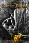 Fighting Destiny (The Fae Chronicles, #1) - Amelia Hutchins