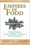 Empires of Food: Feast, Famine, and the Rise and Fall of Civilization - Evan D.G. Fraser, Andrew Rimas