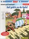 Asterix Mundart Geb, Bd.9, Auf Geht's Zu De Gotn! - René Goscinny, Albert Uderzo