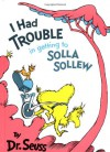 I Had Trouble in Getting to Solla Sollew - Dr. Seuss