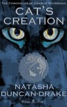Cat's Creation (The Chronicles of Charlie Waterman) - Natasha Duncan-Drake
