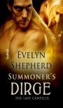 Summoner's Dirge (The Last Canticle #1) - Evelyn Shepherd