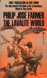 The Lavalite World - Philip José Farmer