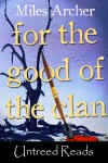 For the Good of the Clan - Miles Archer
