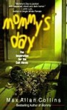 Mommy's Day - Max Allan Collins