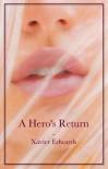 A Hero's Return - Xavier Edwards