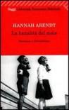La banalità del male: Eichmann a Gerusalemme - Hannah Arendt, Piero Bernardini