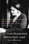 The Trunk Murderess: Winnie Ruth Judd - Jana Bommersbach