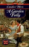 A Garden Folly - Candice Hern