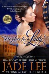 No Place for a Lady - Katherine Greyle, Jade Lee