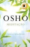 Meditação - A Primeira e Última Liberdade - Osho