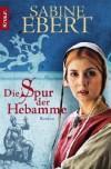 Die Spur der Hebamme - Sabine Ebert