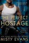 The Perfect Hostage (A Secret Agent Novella) (Entangled Edge) - Misty Evans