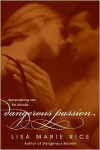 Dangerous Passion  - Lisa Marie Rice