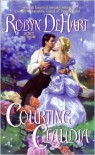 Courting Claudia - Robyn DeHart