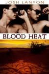 Blood Heat (Dangerous Ground #3) - Josh Lanyon