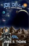 Joe Devlin: In The Moon's Shadow (Space Academy Series Book 3) - James R. Thomas