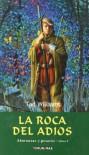 La Roca del Adiós (Añoranzas y pesares, #2) - Tad Williams, Herminia Dauder, Concha Cardeño