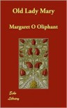 Old Lady Mary - Margaret Oliphant