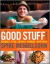 The Good Stuff Cookbook - Spike Mendelsohn, Micheline Mendelsohn