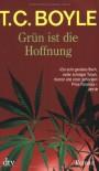 Grün ist die Hoffnung - T.C. Boyle, Werner Richter