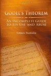 Gödel's Theorem: An Incomplete Guide to Its Use and Abuse - Torkel Franzén