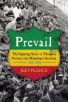 Prevail: The Inspiring Story of Ethiopia's Victory over Mussolini's Invasion, 1935-1941 - Jeff Pearce