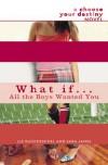 What If . . . All the Boys Wanted You (What If... (Quality)) - Jane Porter,  Sandra Marton,  Lindsay Armstrong,  Jacqueline Baird,  Emma Darcy,  Sarah Morgan,  Julia James Carol Marinelli;Liz Ruckdeschel