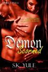 Demon Scorned - S.K. Yule