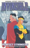 Invincible Volume 3: Perfect Strangers: Perfect Strangers v. 3 - Robert Kirkman