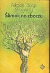 Ślimak na zboczu - Arkadij Strugacki, Borys Strugacki