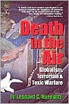 Death in the Air: Globalism, Terrorism & Toxic Warfare - Leonard G. Horowitz