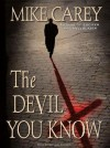 The Devil You Know  - Mike Carey, Michael Kramer